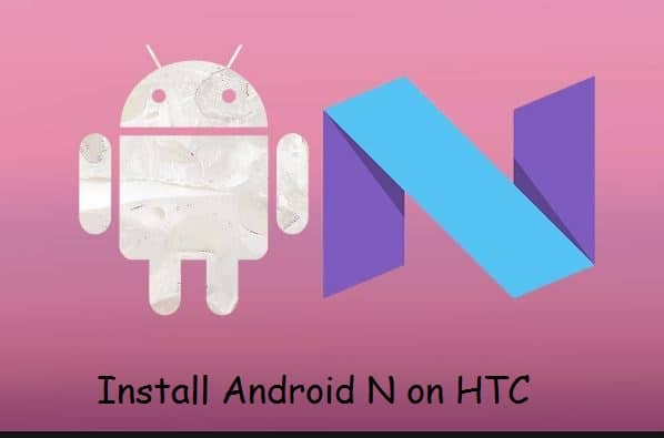 Install Android N on HTC, LG, Sony, and Samsung