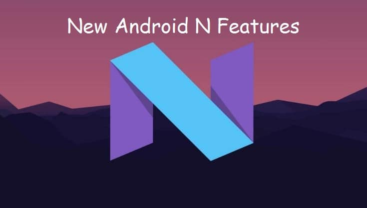 Best New Android N Features for new mobiles