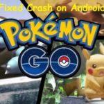 Pokémon go crash on android mobile