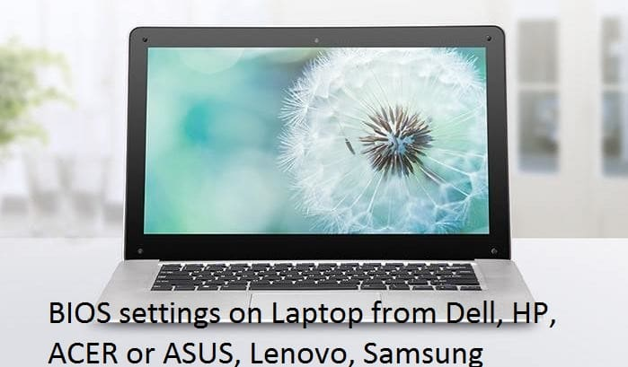 4 BIOS key for HP DELL ASUS SAMSUNG running windows 10 - Change Bios settings on Laptop