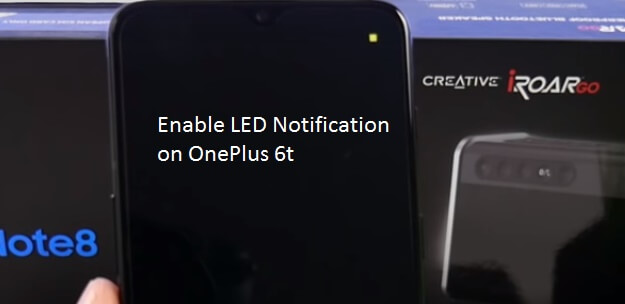 Enable LED notification on OnePlus 6t
