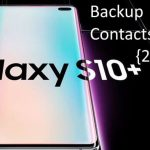 Backup contacts from Galaxy S10 and Galaxy S10 Plus