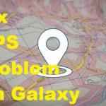 Fix GPS Problem on Galaxy S10 Galaxy S10 Plus and Galaxy S10e