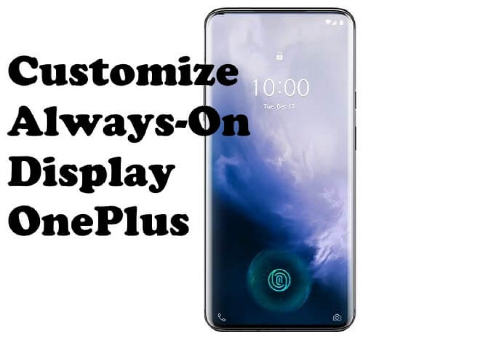 Customize Always on Display Screen on OnePlus 7 Pro and OnePlus 7