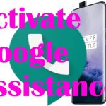 How to Activate Google Assistance and Ok Google on OnePlus 7 Pro and OnePlus 7