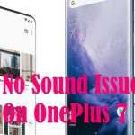 No Sound issues on OnePlus 7 Pro