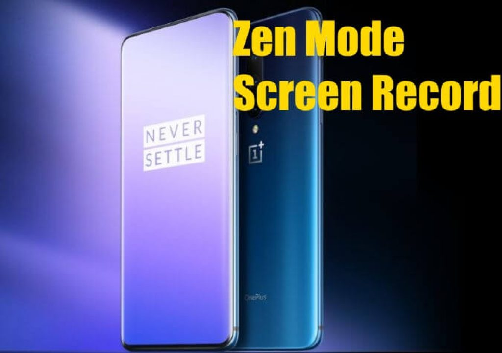 OnePlus 7 Pro Zen Mode and Start Screen Recording On OnePlus 7 Pro and OnePlus 7