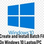 Create and Run Batch File on Windows 10 Laptop or PC