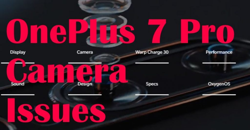 OnePlus 7 Pro Camera problems and Fixes