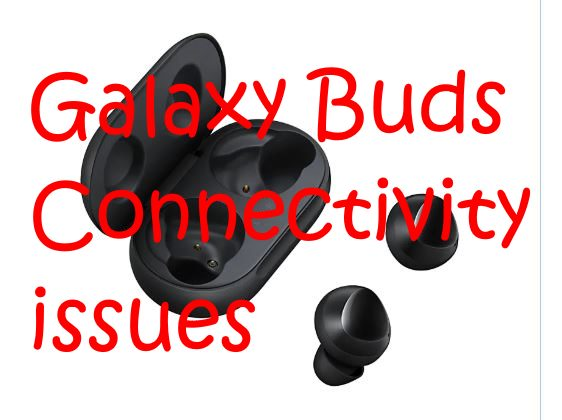 Samsung Galaxy Buds Connectivity Issues