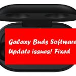 Samsung Galaxy Buds Software Update problems and Fixed