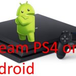 Stream PS4 on Android mobile