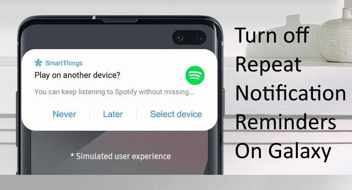 Turn off Repeat Notification Reminder on Galaxy S10 Plus and S10 and S10e