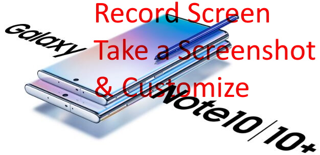 Screen Record or Take a Screenshot on Galaxy Note 10 Plus and Note 10
