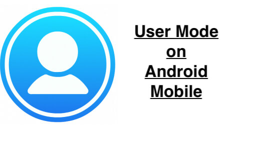 Enable And Switch Guest Mode and Owner Mode on android mobile
