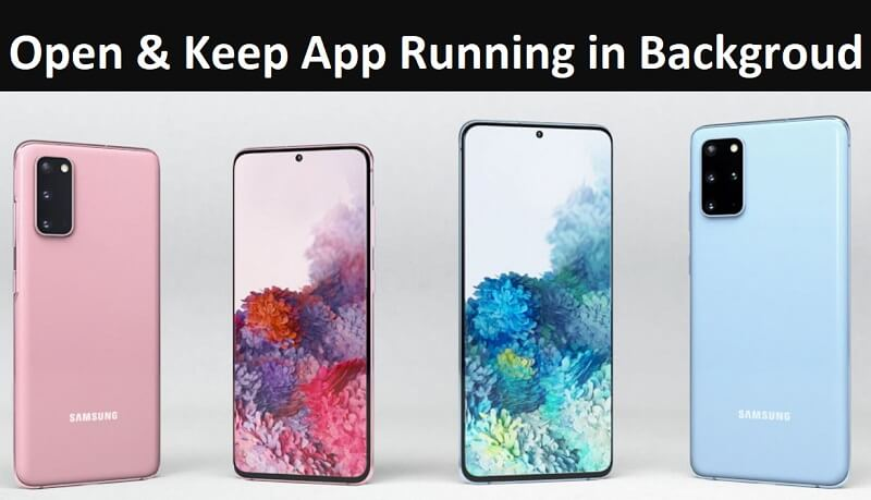 Enable and Keep An App Permanently Running In The Background On The Galaxy