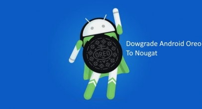 Steps for Downgrade from Oreo to Nougat: Android 8 to 7 on oneplus, MI, Nexus