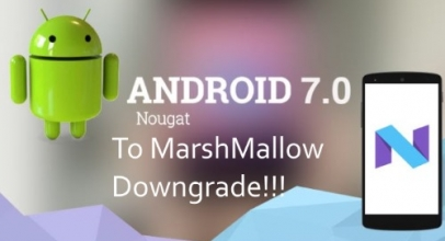 Steps to Downgrade Android 7 – Nougat to Android 6 – Marshmallow