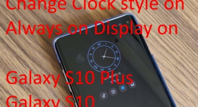 How To Change the Clock Style On the Lock Screen of Samsung Galaxy S10 Plus/Galaxy S10