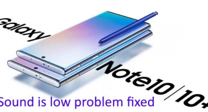 Fixed issues Low Audio on Call on Galaxy Note 10 and Galaxy Note 10 Plus: Sound is low during calls