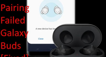 Fix Samsung Galaxy Buds Connecting Issues: Doesn't Pair and Pairing Failed