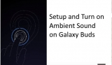 How to enable/DIsable ambient sound noise on Galaxy buds or Earbuds – Quickly Turn on using Touchpad